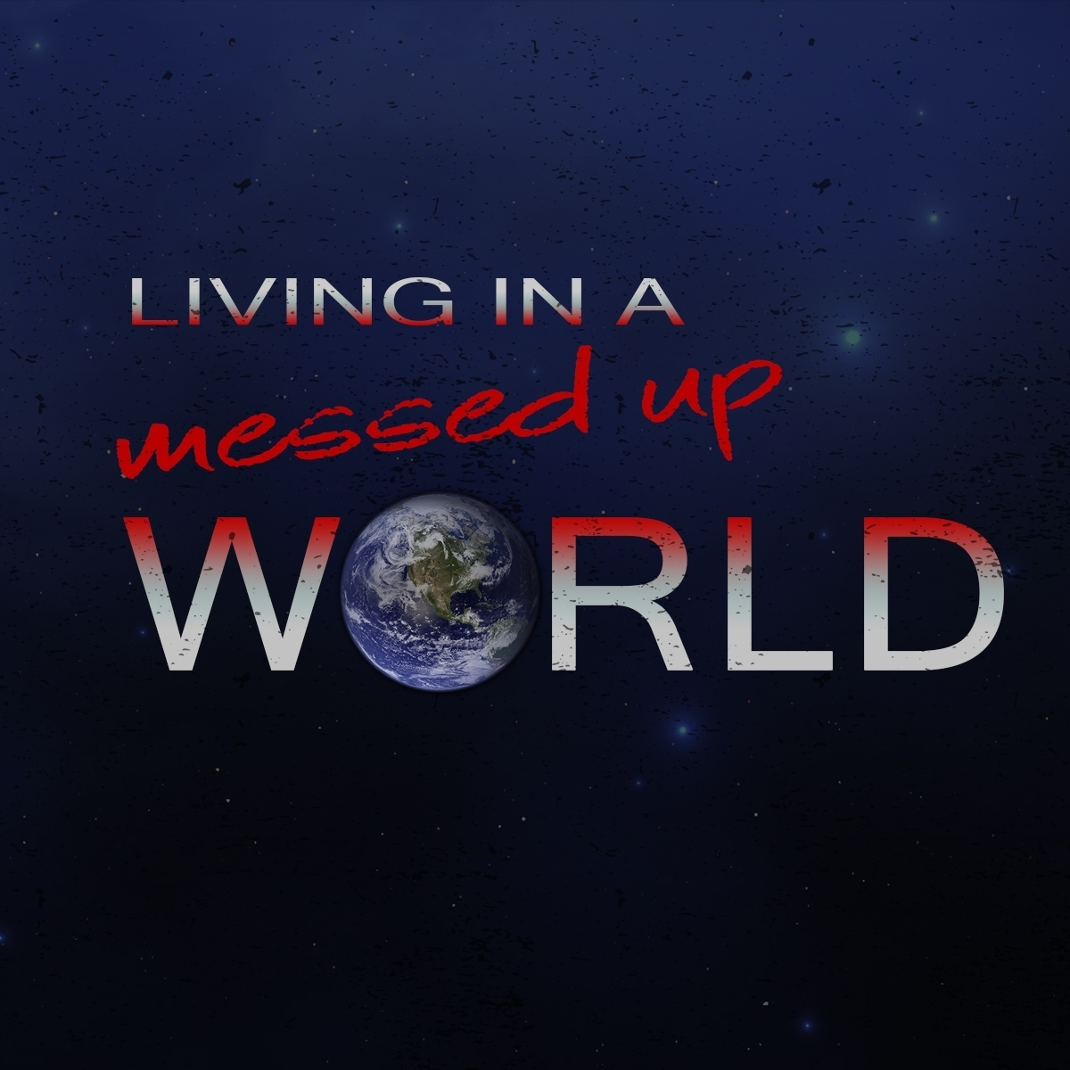 Living In A Messed Up World