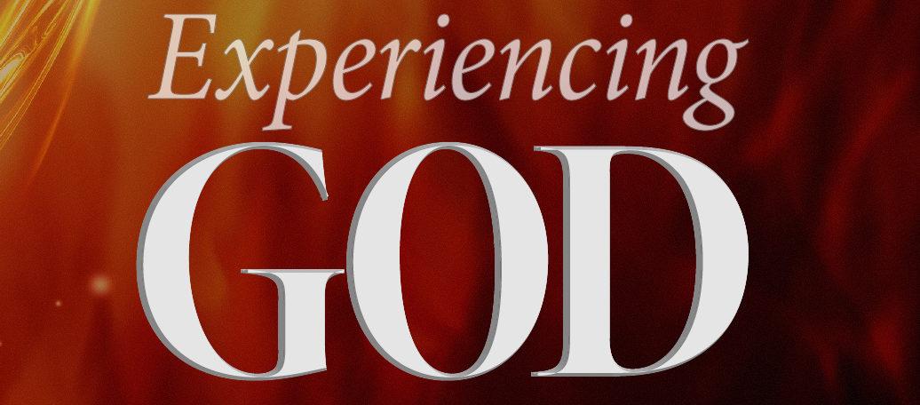Experiencing God – Part 10