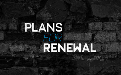 Plans For Renewal – Part 1