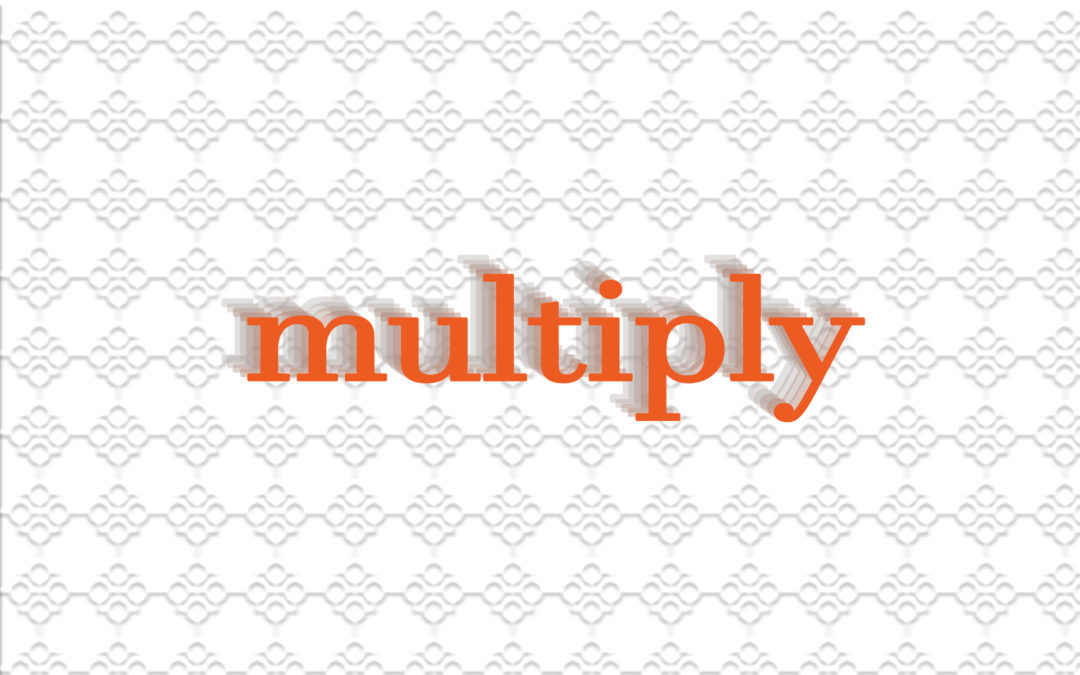 Multiply – Part 4